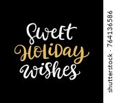 sweet holiday wishes. christmas ... | Shutterstock .eps vector #764136586