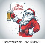 merry santa claus with a beer... | Shutterstock .eps vector #764188498