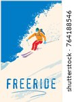 skier   freerider riding down... | Shutterstock .eps vector #764188546