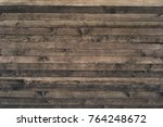 dark wood texture background... | Shutterstock . vector #764248672