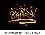 happy birthday card  banner.... | Shutterstock .eps vector #764357536