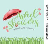 april showers bring may flowers ... | Shutterstock .eps vector #764381626