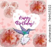 happy birthday flowers blossom... | Shutterstock .eps vector #764415322