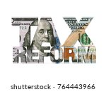 tax reform dollar isolated. 3d... | Shutterstock . vector #764443966