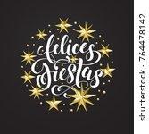 felices fiestas spanish happy... | Shutterstock .eps vector #764478142