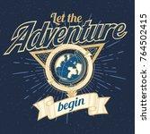 let the adventure begin  ... | Shutterstock .eps vector #764502415