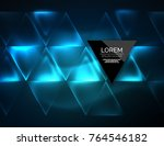color neon glowing triangles ... | Shutterstock .eps vector #764546182