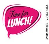 time for lunch retro speech... | Shutterstock .eps vector #764617366