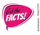get the facts retro speech...   Shutterstock .eps vector #764617375