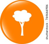 tree icon on round button .... | Shutterstock . vector #764666986