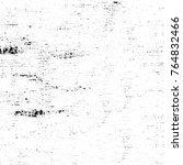 grunge black white. monochrome... | Shutterstock . vector #764832466