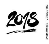 2018 figures ink hand lettering ... | Shutterstock .eps vector #765023482