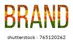 brand word is written with... | Shutterstock . vector #765120262