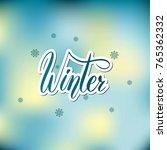 winter hand lettering vector... | Shutterstock .eps vector #765362332
