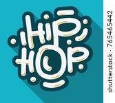 hip hop lettering custom type...   Shutterstock .eps vector #765465442