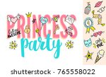 princess party lettering with... | Shutterstock .eps vector #765558022
