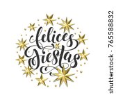 felices fiestas spanish happy... | Shutterstock .eps vector #765588832