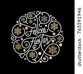 felices fiestas spanish happy... | Shutterstock .eps vector #765591946