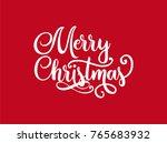 hand lettering merry christmas... | Shutterstock .eps vector #765683932
