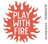 vector illustration with fire... | Shutterstock .eps vector #765805678
