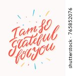 i am so grateful for you.... | Shutterstock .eps vector #765852076
