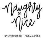 naughty or nice hand lettered... | Shutterstock .eps vector #766282465