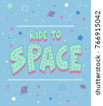 ride to space slogan and... | Shutterstock .eps vector #766915042