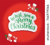 we wish you a merry christmas... | Shutterstock .eps vector #766979566