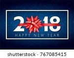 vector 2018 happy new year... | Shutterstock .eps vector #767085415
