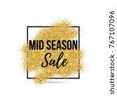 mid season sale banner  sticker ... | Shutterstock .eps vector #767107096