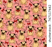 sweety pattern with cute pug ... | Shutterstock .eps vector #767117662