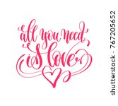 all you need is love - hand lettering love quote to valentines day design, calligraphy vector illustration