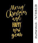 merry christmas happy new year... | Shutterstock .eps vector #767308228