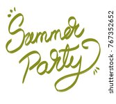 handwritten phrase summer party | Shutterstock . vector #767352652