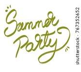 handwritten phrase summer party   Shutterstock . vector #767352652
