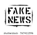 ''fake news'' spray paint... | Shutterstock .eps vector #767411596