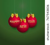 happy new year red ornaments...   Shutterstock .eps vector #767543836
