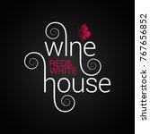 wine logo design. red and white ... | Shutterstock .eps vector #767656852