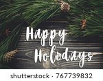 happy holidays text sign ... | Shutterstock . vector #767739832