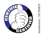 certified thumb up sticker... | Shutterstock .eps vector #767783872