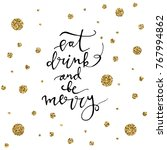 eat  drink and be merry with...   Shutterstock .eps vector #767994862