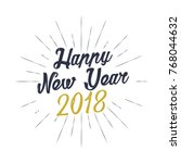 2018 happy new year.happy new... | Shutterstock .eps vector #768044632