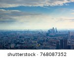 aerial view on moscow city...   Shutterstock . vector #768087352