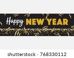 black gold happy new year... | Shutterstock .eps vector #768330112