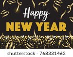 black gold happy new year... | Shutterstock .eps vector #768331462