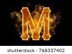 alphabet letter m with burning...   Shutterstock . vector #768337402