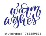 text christmas warm wishes hand ... | Shutterstock .eps vector #768359836