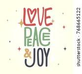love  peace  joy artwork with... | Shutterstock .eps vector #768665122
