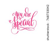 you are special   hand... | Shutterstock .eps vector #768733042