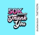 50000 followers thank you | Shutterstock .eps vector #768743296